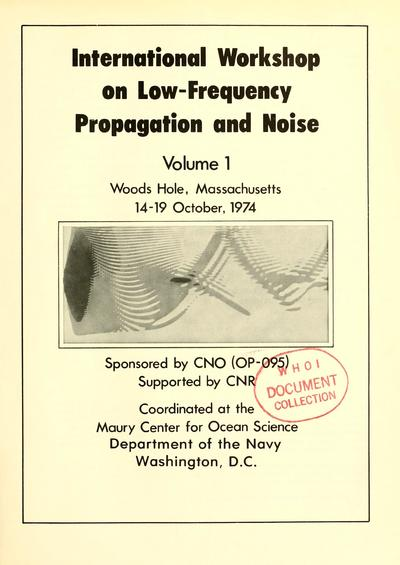 Image from object titled International Workshop on Low-Frequency Propagation and Noise, Woods Hole, Massachusetts, 14-19 October, 1974 / sponsored by CNO (OP-095) ; supported by CNR ; coordinated at the Maury Center for Ocean Science.