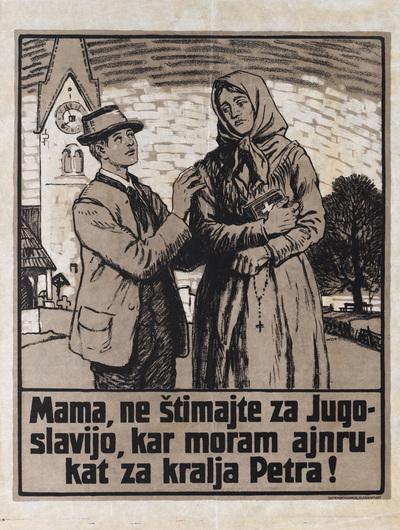 Image from object titled Mama, ne štimajte za Jugoslavijo, kar moram ajnrukat za kralja Petra!; plebiscitni plakat
