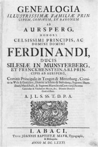 Image from object titled Genealogia illustrissimae familiae principum, comitum, et baronum ab Aursperg; honori ... Ferdinandi, ducis Silesiae in Munsterberg, ... principis ab Aursperg