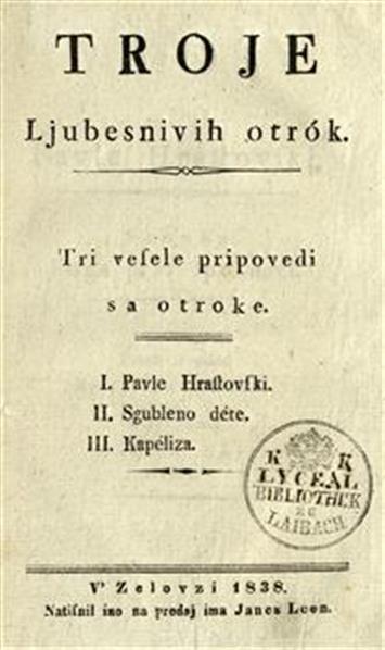 Image from object titled Troje ljubesnivih otrók; tri vesele pripovedi sa otroke
