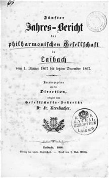 Image from object titled Jahres-Bericht der philharmonischen Gesellscahft in Laibach; vom 1. Jänner 1867 bis letzten December 1867