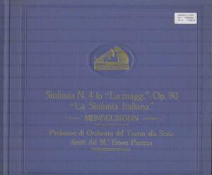 Image from object titled Sinfonia N. 4 : in La Maggiore : Op. 90 : La Sinfonia Italiana / Mendelssohn ; Professori d'Orchestra del Teatro alla Scala diretti dal M.o Ettore Panizza