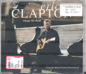 """Image from object titled Change the world : From the Motion Picture """"Phenomen"""" / Eric Clapton"""