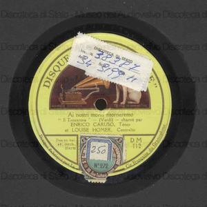 Image from object titled Il Trovatore : Ai nostri monti ritorneremo ; Mal reggendo all'aspro assalto / G. Verdi ; E. Caruso, ten. ; Homer, contralto