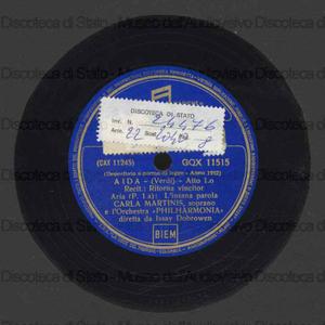 Image from object titled Aida : Ritorna vincitor / G. Verdi ; Carla Martinis, soprano ; Orchestra Philarmonia diretta da I. Dobrowen