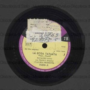 Image from object titled La rosa tatuata ; Siciliana : canzone di li carritteri / Canta Natalino Otto con Franco Mojoli e la sua orchestra ; Mojoli, direttore