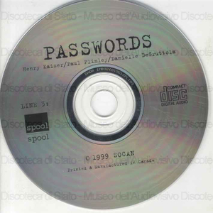 Image from object titled Passwords / Henry Kaiser ; Paul Plimley ; Danielle DeGruttola