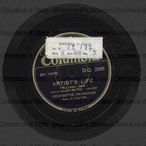 Image from object titled Artist''s life = Vita d'artista : Op. 316 / Johann Strauss ; Orchestre Raymonde ; diret.: G. Walter
