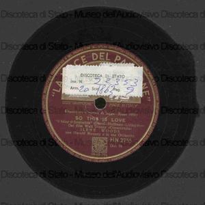 Image from object titled So this is love : Il Valzer di Cenerentola / David ; Hoffman ; Livingstone ; Dal film Walt Disney Cenerentola ; Ilene Woods ; con Harold Mooney e la sua Orchestra