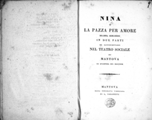 Image from object titled Nina o la pazza per amore dramma semi-serio in due parti da rappresentarsi nel Teatro Sociale di Mantova la quaresima del 1830
