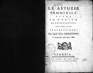Image from object titled Le astuzie femminili, opera in musica da rappresentarsi nel nobilissimo Teatro Grimani da San Gio. Grisostomo la primavera dell'anno 1800