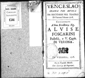 Image from object titled Venceslao, drama per musica da recitarsi nel Teatro di Verona l'anno 1708. Consacrato a sua [...] Alvise Foscarini podestà [...] di Verona