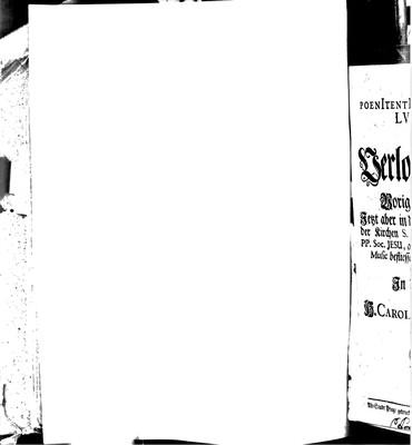 Image from object titled PoenIterntIa fILII proDIgI In LVCeM posIta. Der Verlohrne Sohn voriges Jahr in Rom Jetzt aber in der kleinern Stadt Prag / in der Kirchen S. Nicolai der Wohl-Ehrwürdigen PP. Soc. JESU, am H. Char-Freytag von der Edlen Music befliessenen Liebhabern in einen traurigen Gesang entworffen / In die Music gesetzt von h. Carolo Francisco Cesarini