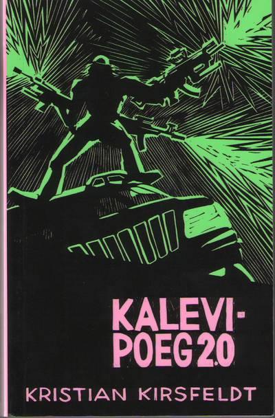 Raamat. KALEVIPOEG 2.0. Tallinn, 2010.