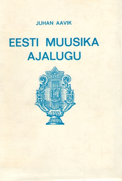 Raamat. EESTI MUUSIKA AJALUGU I-II. Stockholm, 1965.