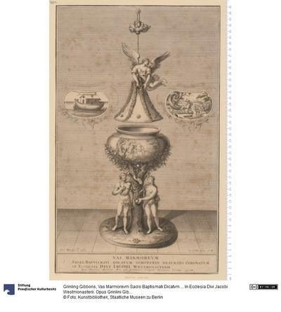 Vas Marmorevm Sacro Baptismati Dicatvm ... In Ecclesia Divi Jacobi Westmonasterii. Opus Grinlini Gibbons ... sculpsit Georgius Vertue 1718. Car. Woodfield delin.