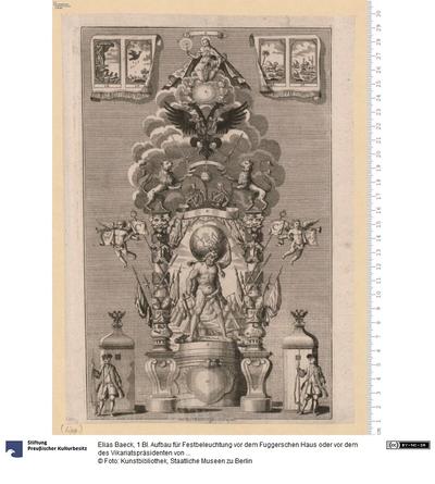 1 Bl. Aufbau für Festbeleuchtung vor dem Fuggerschen Haus oder vor dem des Vikariatspräsidenten von Zeill in Augsburg 1741. Elias Baeck a. H. delineavit sculpsit et excudit Aug. Vindel.