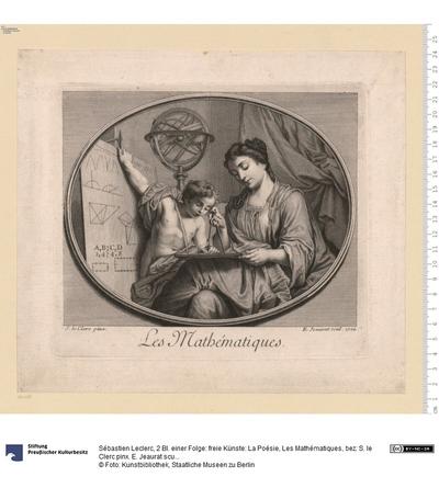 2 Bl. einer Folge: freie Künste: La Poésie, Les Mathématiques, bez: S. le Clerc pinx. E. Jeaurat scul. 1724.