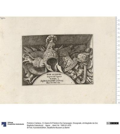(1) Opere Di Polidoro Da Caravaggio. Disegnate, et Intagliate da Gio: Baptista Galestruzzi ... Appresso l'Autore in Roma 1658. Si Stampano da Vincenzo Billy in Roma.