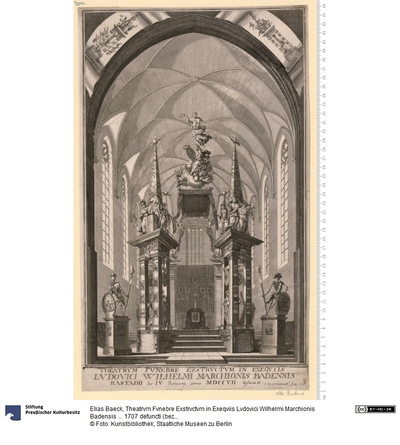 Theatrvm Fvnebre Exstrvctvm in Exeqviis Lvdovici Wilhelmi Marchionis Badensis ... 1707 defuncti (bez:) E. B. a. Heldenmuth Sculp: 1707.