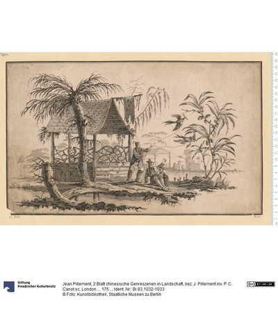 2 Blatt chinesische Genreszenen in Landschaft, bez: J. Pillement inv. P. C. Canot sc. London ... 1759.