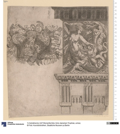 1) Gebälkecke mit Tritonenfamilie; links daneben Trophäe, unbez.