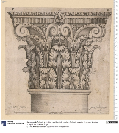 Korinthisches Kapitell. Jacobus Gabriel Jnuentor, Joannes Asinius sculpsit. Nr. 11 einer Folge.