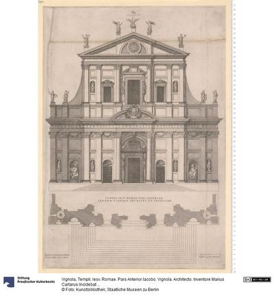 Templi. Iesv. Romae. Pars Anterior Iacobo. Vignola. Architecto. Inventore Marius Cartarus Incidebat Romae Anno 1573.