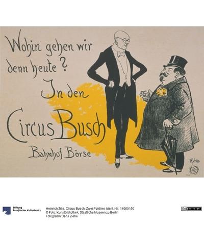 Circus Busch. Zwei Politiker
