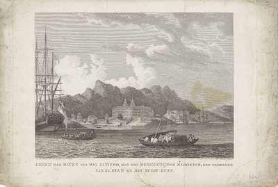 Gezicht op de haven van Rio de Janeiro; Gezigt der haven van Rio Janiero, met het Benedictijner klooster, een gedeelte van de stad en het schip Duff