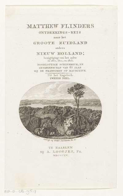 Gezicht op Port Jackson; Gezigt op Port Jackson; Titelpagina voor: Matthew Flinders, Ontdekkings-reis naar het Groote Zuidland anders Nieuw Holland, 1815