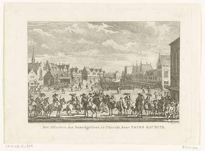 Het afdanken van de waardgelders te Utrecht, 1618; Het afdanken der Waardgelders, te Utrecht, door Prins Maurits