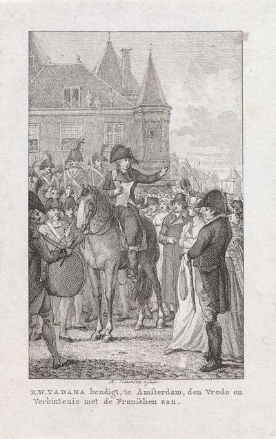 Tadama maakt de alliantie met Frankrijk bekend, 1795; R.W. Tadama kondigt, te Amsterdam, den Vrede en verbintenis met de Franschen aan