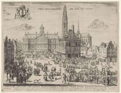 Gezicht op de Dam te Amsterdam; Forum Amstelodamense den Dam vulgo vocant