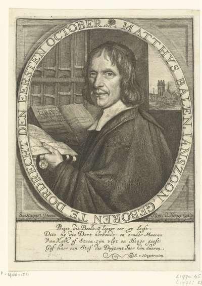 Portret van Matthijs Balen; Matthys Balen, Ianszoon. Geboren te Dordrecht den eersten october 1611