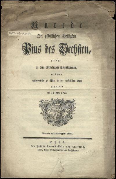 Image from object titled Anrede Sr. päbstlichen Heiligkeit Pius des Sechsten gesagt in dem öffentlichen Consistorium, welches höchstdieselbe zu Wien in der kaiserlichen Burg gehalten den 19. April 1782