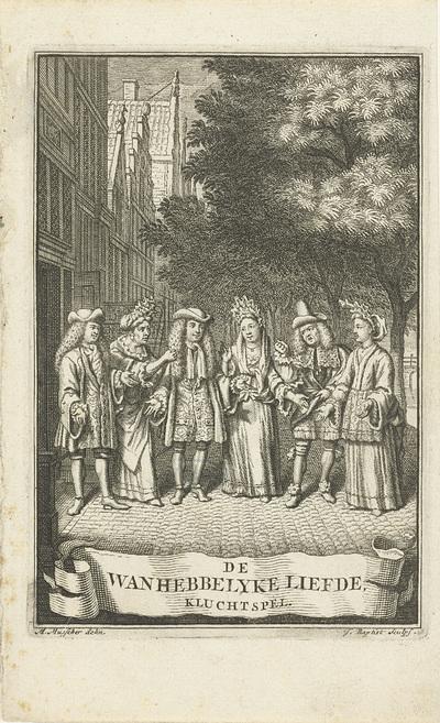 Groep van zes toneelspelers op straat; Titelpagina voor De wanhebbelyke liefde, kluchtspel, Amsterdam 1704