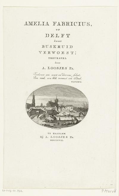 Kruitramp te Delft, 1654; Titelblad voor: A. Loosjes Pz., Amelia Fabricius, of Delft door buskruid verwoest; A. Loosjes Pz., Haarlem 1807