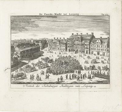 Image from object titled Salzburgse emigranten verzameld te Leipzig om naar Nederland te vertrekken, 1732; De Paarde-Markt tot Leipzig / 't Vertrek der Saltzburger Ballingen van Leipzig
