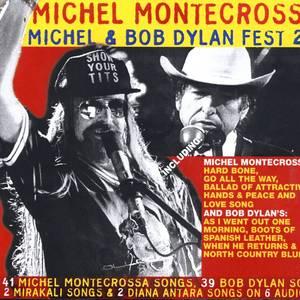 Michel Montecrossa's Michel & Bob Dylan Fest 2006