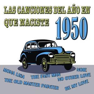 Las Canciones Del Año En Que Naciste 1950
