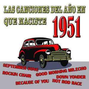 Las Canciones Del Año En Que Naciste 1951