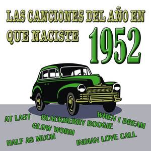 Las Canciones Del Año En Que Naciste 1952