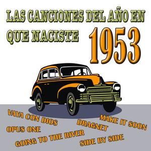 Las Canciones Del Año En Que Naciste 1953