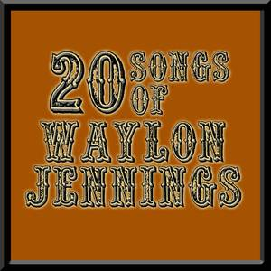 20 Songs Of Waylon Jennings