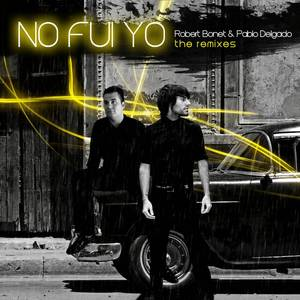 No Fui Yo - The Remixes