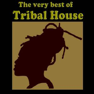 The Very Best Of Tribal House