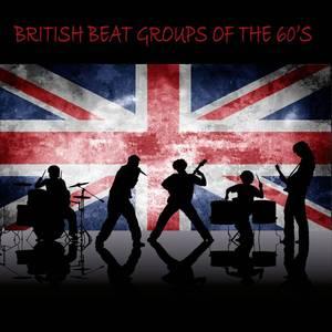British Beat Groups of the 60s