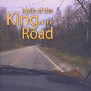 Idylls of the King of the Road