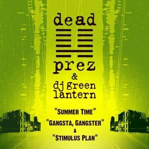 Summer Time / Gangsta, Gangster / $timulus Plan